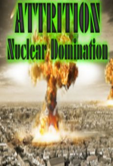 Get Free Attrition: Nuclear Domination