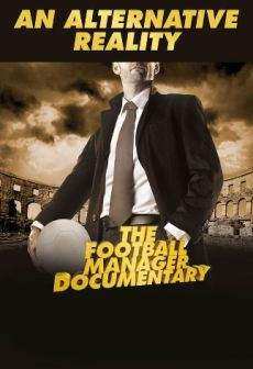 Get Free An Alternative Reality: The Football Manager Documentary