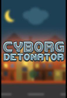 Get Free Cyborg Detonator