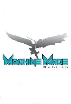 Get Free Machine Made: Rebirth