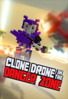 Get Free Clone Drone in the Danger Zone