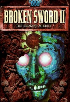 Get Free Broken Sword 2 - the Smoking Mirror: Remastered