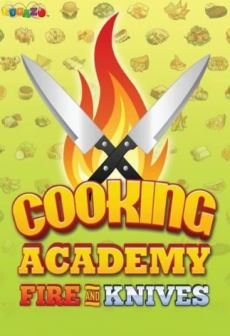 Get Free Cooking Academy Fire and Knives