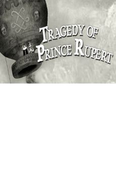 Get Free Tragedy of Prince Rupert