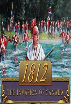 Get Free 1812: The Invasion of Canada