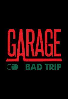 Get Free GARAGE: Bad Trip
