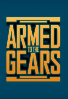 Get Free Armed to the Gears