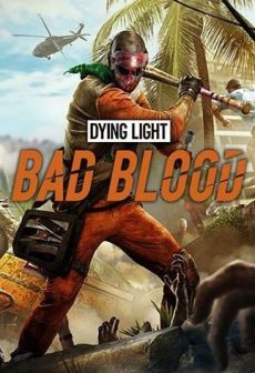 Get Free DYING LIGHT: BAD BLOOD