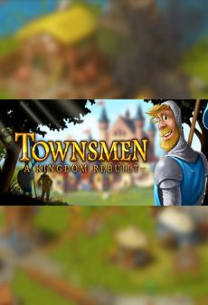 Get Free Townsmen - A Kingdom Rebuilt