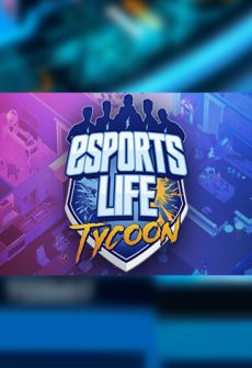 Get Free Esports Life Tycoon
